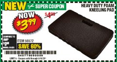 Harbor Freight Coupon HEAVY DUTY FOAM KNEELING PAD Lot No. 56572 EXPIRES: 6/30/20 - $3.99