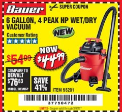 Harbor Freight Coupon 6 GALLON, 4HP WET/DRY VAC Lot No. 56201 EXPIRES: 6/30/20 - $44.99