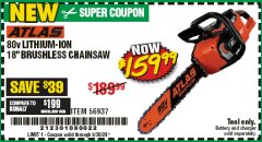 "Harbor Freight Coupon ATLAS 80V LITHIUM-ION 18"" BRUSHLESS CHAINSAW Lot No. 56937 EXPIRES: 6/30/20 - $159.99"