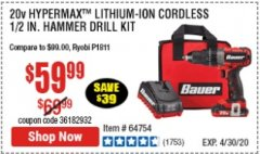Harbor Freight Coupon 20V HYPERMAX LITHIUM-ION CORDLESS 1/2 IN. HAMMER DRILL KIT Lot No. 64754 EXPIRES: 6/30/20 - $59.99