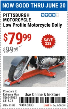 Harbor Freight Coupon LOW PROFILE MOTORCYCLE DOLLY Lot No. 95896 EXPIRES: 6/30/20 - $79.99