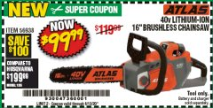 "Harbor Freight Coupon ATLAS 40V LITHIUM-ION 16"" BRUSHLESS CHAINSAW Lot No. 56938 EXPIRES: 6/30/20 - $99.99"