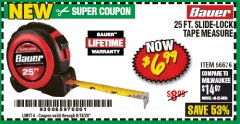 Harbor Freight Coupon BAUER 25FT. SLIDE-LOCK TAPE MEASURE Lot No. 56676 EXPIRES: 6/30/20 - $6.99