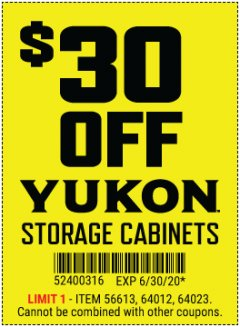 Harbor Freight Coupon $30 OFF YUKON STORAGE CABINETS Lot No. 56613, 64012, 64023 EXPIRES: 6/30/20 - $30