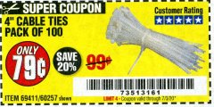 "Harbor Freight Coupon 4"" CABLE TIES PACK OF 100 Lot No. 69411 EXPIRES: 7/3/20 - $0.79"
