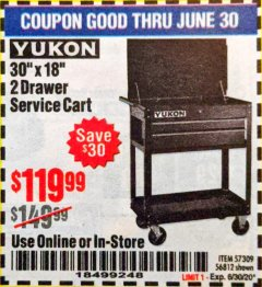 "Harbor Freight Coupon 30"" X 18"" 2 DRAWER SERVICE CART Lot No. 56812/57309 EXPIRES: 6/30/20 - $119.99"