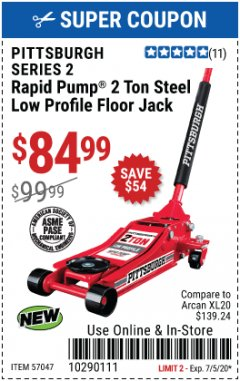 Harbor Freight Coupon PITTSBURGH SERIES 2 RAPID PUMP 2 TON STEEL LOW PROFILE FLOOR JACK Lot No. 57047 EXPIRES: 7/5/20 - $84.99