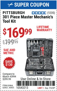 Harbor Freight Coupon PITTSBURGH 301 PIECE MASTER MECHANIC'S TOOL KIT Lot No. 63464, 63457, 45951 EXPIRES: 7/5/20 - $169.99