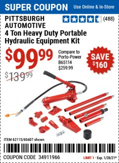 Harbor Freight Coupon PITTSBURGH AUTOMOTIVE 4 TON HEAVY DUTY PORTABLE HYDRAULIC EQUIPMENT KIT Lot No. 60407, 44899, 62115 Valid Thru: 1/28/21 - $99.99