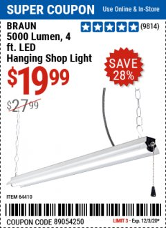 Harbor Freight Coupon 5000 LUMEN 4 FT. LED HANGING SHOP LIGHT Lot No. 64410 Expired: 12/3/20 - $19.99