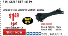 "Harbor Freight Coupon 8"" CABLE TIES PACK OF 100 Lot No. 1142/60265/69402/34635/60263/69403 Expired: 3/31/19 - $1.49"