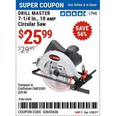 Harbor Freight Coupon DRILL MASTER 7-1/4IN., 10 AMP CIRCULAR SAW Lot No. 63005 Valid Thru: 1/28/21 - $25.99