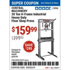 Harbor Freight Coupon CENTRAL MACHINERY 20 TON H-FRAME INDUSTRIAL HEAVY DUTY FLOOR SHOP PRESS Lot No. 60603, 32879 Valid Thru: 1/29/21 - $159.99