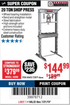 Harbor Freight Coupon 20 TON SHOP PRESS Lot No. 32879/60603 Expired: 7/21/19 - $144.99