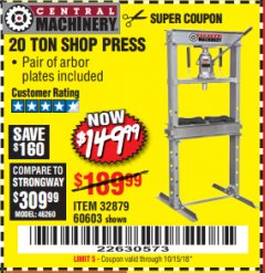 Harbor Freight Coupon 20 TON SHOP PRESS Lot No. 32879/60603 Expired: 10/15/18 - $149.99