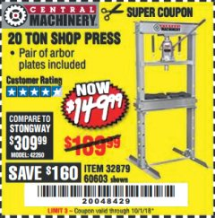 Harbor Freight Coupon 20 TON SHOP PRESS Lot No. 32879/60603 Expired: 10/1/18 - $149.99