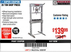 Harbor Freight Coupon 20 TON SHOP PRESS Lot No. 32879/60603 Expired: 12/23/18 - $139.99