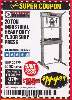 Harbor Freight Coupon 20 TON SHOP PRESS Lot No. 32879/60603 Expired: 8/31/19 - $144.99