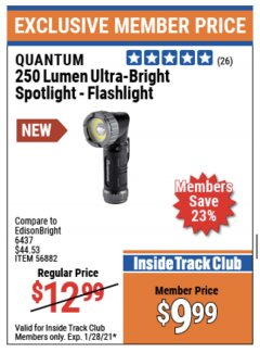 Harbor Freight ITC Coupon QUANTUM 250 LUMEN ULTRA-BRIGHT MINI SPOTLIGHT-FLASHLIGHT Lot No. 56882 Expired: 1/28/21 - $9.99