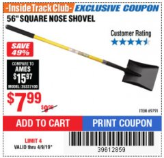 "Harbor Freight ITC Coupon 56"" SQUARE NOSE SHOVEL Lot No. 69791/3986 Expired: 4/9/19 - $7.99"