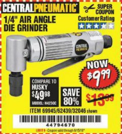 Harbor Freight Coupon AIR ANGLE DIE GRINDER Lot No. 32046/69945/62439 EXPIRES: 6/15/19 - $9.99