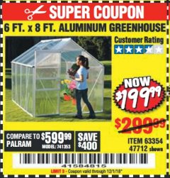 Harbor Freight Coupon 6 FT. x 8 FT. ALUMINUM GREENHOUSE Lot No. 47712/69714 Expired: 12/1/18 - $199.99