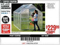 Harbor Freight Coupon 6 FT. x 8 FT. ALUMINUM GREENHOUSE Lot No. 47712/69714 Expired: 4/7/19 - $229.99