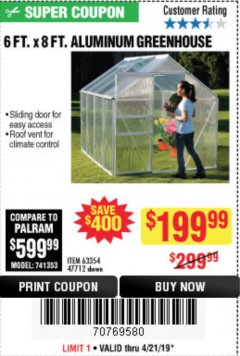 Harbor Freight Coupon 6 FT. x 8 FT. ALUMINUM GREENHOUSE Lot No. 47712/69714 Expired: 4/21/19 - $199.99