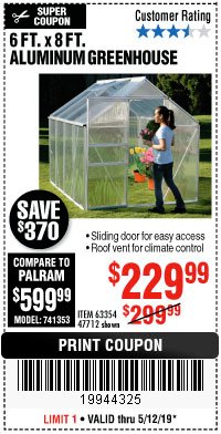 Harbor Freight Coupon 6 FT. x 8 FT. ALUMINUM GREENHOUSE Lot No. 47712/69714 Expired: 5/12/19 - $229.99