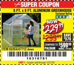 Harbor Freight Coupon 6 FT. x 8 FT. ALUMINUM GREENHOUSE Lot No. 47712/69714 Valid: 10/5/20 - 12/31/20 - $229.99