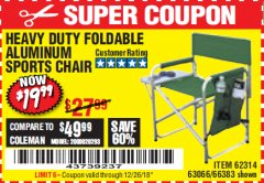 Harbor Freight Coupon FOLDABLE ALUMINUM SPORTS CHAIR Lot No. 66383/62314/63066 Expired: 12/26/18 - $19.99