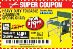 Harbor Freight Coupon FOLDABLE ALUMINUM SPORTS CHAIR Lot No. 66383/62314/63066 Expired: 1/16/19 - $19.99