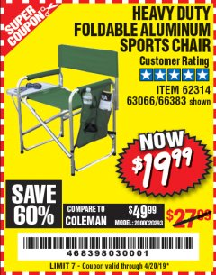 Harbor Freight Coupon FOLDABLE ALUMINUM SPORTS CHAIR Lot No. 66383/62314/63066 Expired: 4/20/19 - $19.99