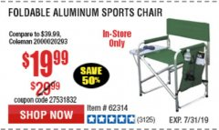 Harbor Freight Coupon FOLDABLE ALUMINUM SPORTS CHAIR Lot No. 66383/62314/63066 Expired: 7/31/19 - $19.99