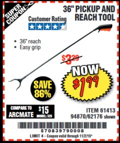 "Harbor Freight Coupon 36"" PICKUP AND REACH TOOL Lot No. 94870/61413/62176 Valid: 9/17/19 11/2/19 - $1.99"