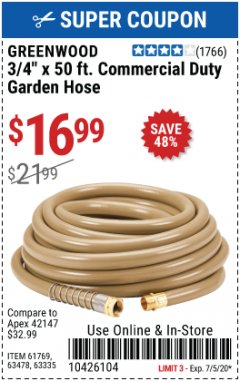"Harbor Freight Coupon 3/4"" X 50 FT. COMMERCIAL DUTY GARDEN HOSE Lot No. 61769/63478/63335 EXPIRES: 7/5/20 - $16.99"