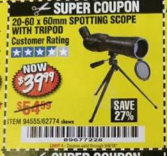 Harbor Freight Coupon 20-60 x 60mm SPOTTING SCOPE WITH TRIPOD Lot No. 62774/94555 Expired: 9/5/18 - $39.99
