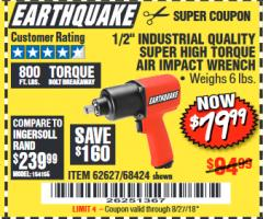 "Harbor Freight Coupon 1/2"" INDUSTRIAL QUALITY SUPER HIGH TORQUE IMPACT WRENCH Lot No. 62627/68424 Expired: 8/27/18 - $79.99"