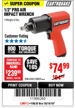 "Harbor Freight Coupon 1/2"" INDUSTRIAL QUALITY SUPER HIGH TORQUE IMPACT WRENCH Lot No. 62627/68424 Expired: 10/14/18 - $74.99"