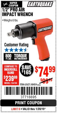 "Harbor Freight Coupon 1/2"" INDUSTRIAL QUALITY SUPER HIGH TORQUE IMPACT WRENCH Lot No. 62627/68424 Expired: 1/20/19 - $74.99"