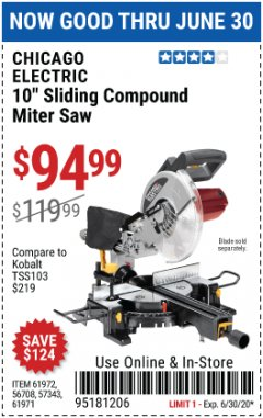 "Harbor Freight Coupon CHICAGO ELECTRIC 10"" SLIDING COMPOUND MITER SAW Lot No. 56708/61972/61971 EXPIRES: 6/30/20 - $94.99"