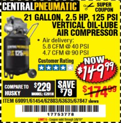 Harbor Freight Coupon 2.5 HP, 21 GALLON 125 PSI VERTICAL AIR COMPRESSOR Lot No. 67847/61454/61693/69091/62803/63635 Expired: 2/8/19 - $149.99