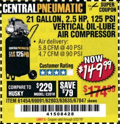 Harbor Freight Coupon 2.5 HP, 21 GALLON 125 PSI VERTICAL AIR COMPRESSOR Lot No. 67847/61454/61693/69091/62803/63635 EXPIRES: 5/22/19 - $149.99