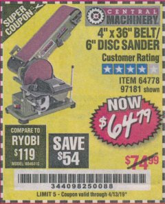 "Harbor Freight Coupon 4"" X 36"" BELT/6"" DISC SANDER Lot No. 64778/97181/5154 Expired: 4/13/19 - $64.79"