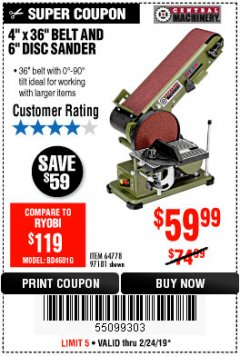"Harbor Freight Coupon 4"" X 36"" BELT/6"" DISC SANDER Lot No. 64778/97181/5154 Expired: 2/24/19 - $59.99"