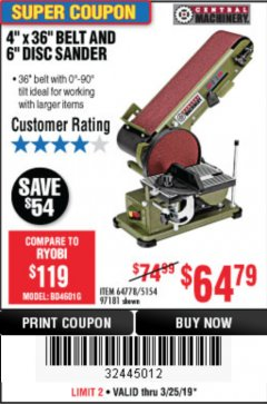 "Harbor Freight Coupon 4"" X 36"" BELT/6"" DISC SANDER Lot No. 64778/97181/5154 Expired: 3/25/19 - $64.79"