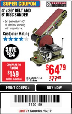 "Harbor Freight Coupon 4"" X 36"" BELT/6"" DISC SANDER Lot No. 64778/97181/5154 Expired: 7/22/19 - $64.79"
