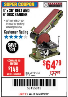 "Harbor Freight Coupon 4"" X 36"" BELT/6"" DISC SANDER Lot No. 64778/97181/5154 Expired: 8/26/19 - $64.79"