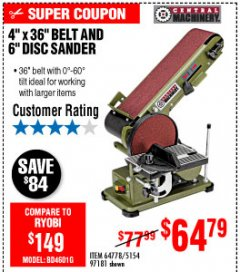 "Harbor Freight Coupon 4"" X 36"" BELT/6"" DISC SANDER Lot No. 64778/97181/5154 Expired: 10/4/19 - $64.79"