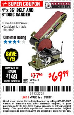 "Harbor Freight Coupon 4"" X 36"" BELT/6"" DISC SANDER Lot No. 64778/97181/5154 Valid Thru: 12/31/19 - $69.99"